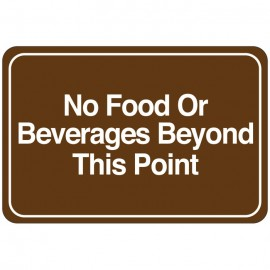 No Food Or Beverages Beyond This Point Facility Sign