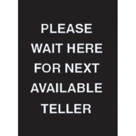 "9 x 12"" Please Wait Here For Next Avaliable Teller Acrylic Sign"