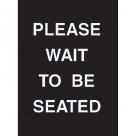 "7 x 11"" Please Wait to Be Seated Acrylic Sign"