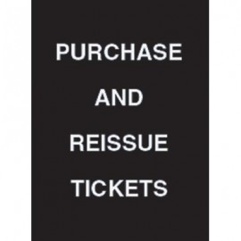 "7 x 11"" Purchase and Reissue Tickets Acrylic Sign"