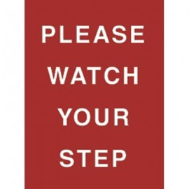 "7 x 11"" Please Watch Your Step Acrylic Sign"